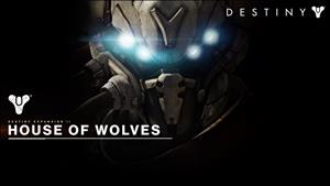 Destiny EXPANSION II: HOUSE OF WOLVES cover art