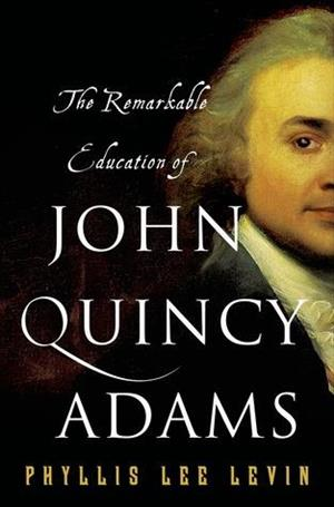 The Remarkable Education of John Quincy Adams cover art