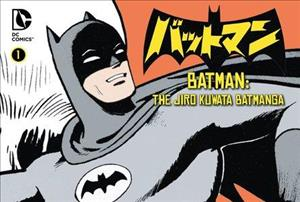 Batman: The Jiro Kuwata Batmanga Vol. 1 cover art