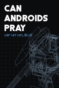 Can Androids Pray: Blue cover art