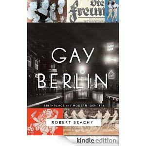 Gay Berlin: Birthplace of a Modern Identity cover art