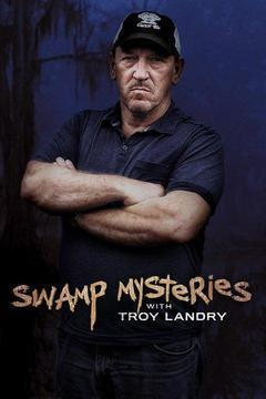 Swamp Mysteries with Troy Landry Season 1 cover art