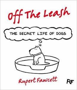 Off the Leash: The Secret Life of Dogs cover art