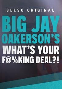 Big Jay Oakerson's What's Your F@%king Deal?! Season 2 cover art