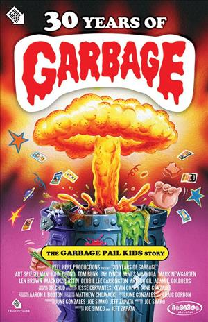 30 Years of Garbage: The Garbage Pail Kids Story cover art