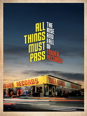 All Things Must Pass: The Rise and Fall of Tower Records cover art