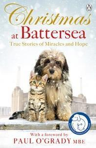 Christmas at Battersea: True Stories of Miracles and Hope cover art