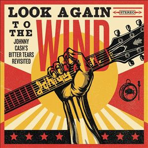 Look Again to the Wind: Johnny Cash's Bitter Tears Revisited cover art