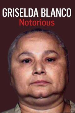 Griselda Blanco: Notorious cover art