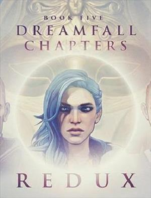 Dreamfall Chapters Book Five: REDUX cover art