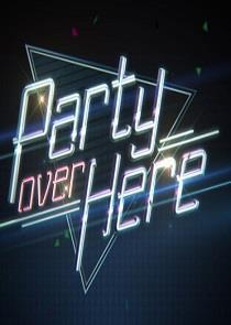 Party Over Here Season 1 cover art
