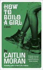 How to Build a Girl (Caitlin Moran) cover art