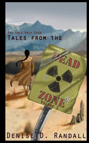 Tales from the Dead Zone (Vol 1): A Book of the Only Half Universe cover art