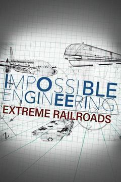 Impossible Engineering: Extreme Railroads Season 2 cover art