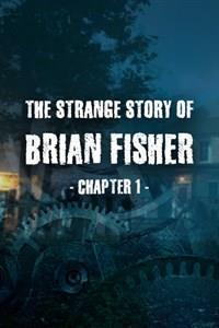 The Strange Story of Brian Fisher: Chapter 1 cover art