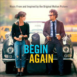 Begin Again (Music From and Inspired By the Original Motion Picture) cover art