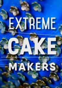 Extreme Cake Makers Season 1 cover art