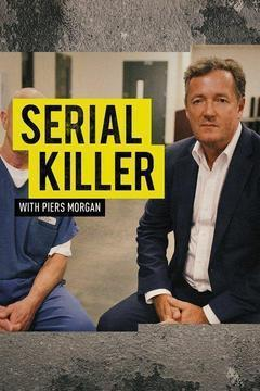 Serial Killer with Piers Morgan Season 1 cover art