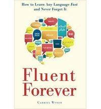 Fluent Forever: How to Learn Any Language Fast and Never Forget It cover art
