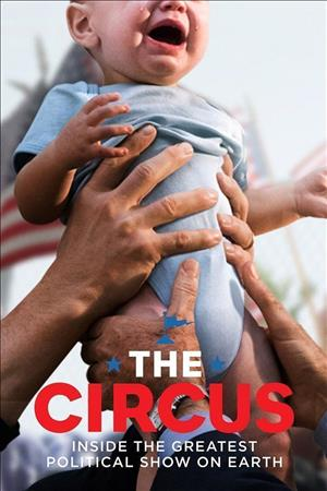 The Circus: Inside the Greatest Political Show on Earth Season 6 cover art