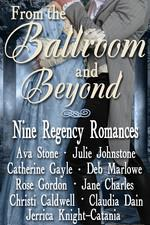 From the Ballroom and Beyond, A Limited Edition Nine Book Regency Romance Box Set cover art