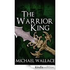 The Warrior King (Michael Wallace) cover art
