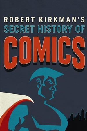 AMC Visionaries: Robert Kirkman's Secret History of Comics cover art