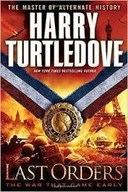Last Orders: The War That Came Early (Harry Turtledove) cover art