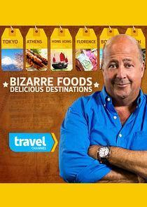 Bizarre Foods: Delicious Destinations Season 3 cover art
