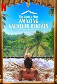 The World's Most Amazing Vacation Rentals Season 2 cover art