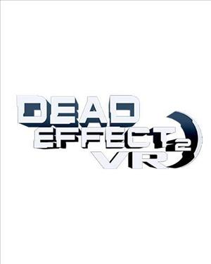 Dead Effect 2 VR cover art