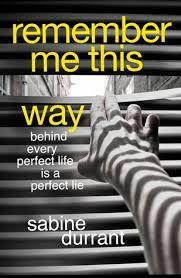 Remember Me This Way (Sabine Durrant) cover art