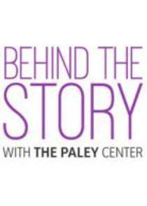 Behind the Story with the Paley Center Season 2 cover art