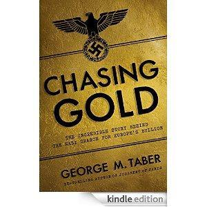 Chasing Gold: The Incredible Story of How the Nazis Stole Europe's Bullion cover art