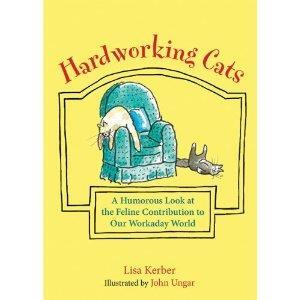 Hardworking Cats: A Humorous Look at the Feline Contribution to Our Workaday World cover art