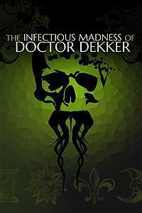 The Infectious Madness of Doctor Dekker cover art