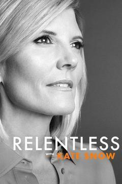 Relentless with Kate Snow Season 1 cover art